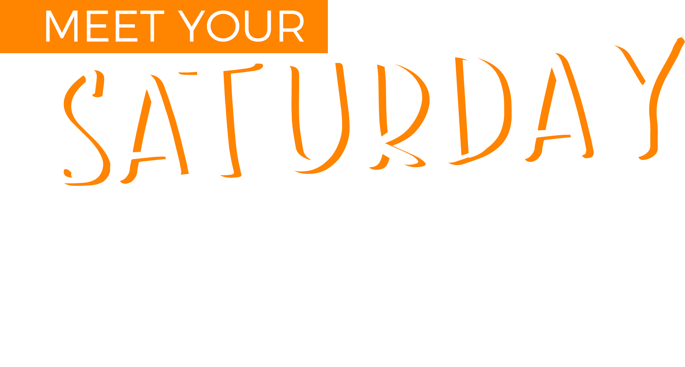 Meet Your Saturday Self